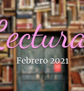Wrap up: Mis lecturas de febrero 2021